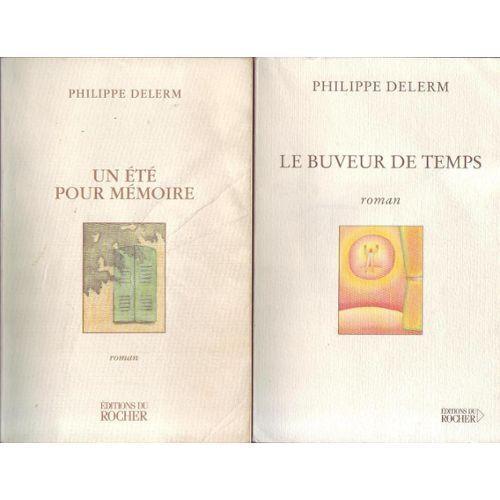 #littérature #roman : Un Été Pour Mémoire - Le Buveur De Temps De Philippe Delerm aux Ed. du Rocher, 2000 et 2002.