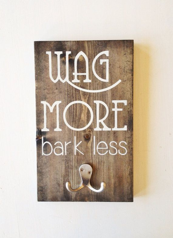 Dog Leash Holder Wag More Bark Less Wood leash by thepetcottage, $24.99                                                                                                                                                                                 More