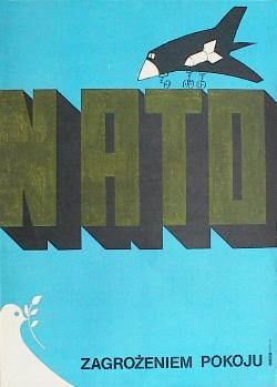 Designer: Unknown. Year: 1983. Title: NATO Zagrozeniem Pokoju [NATO - Threat to Peace].