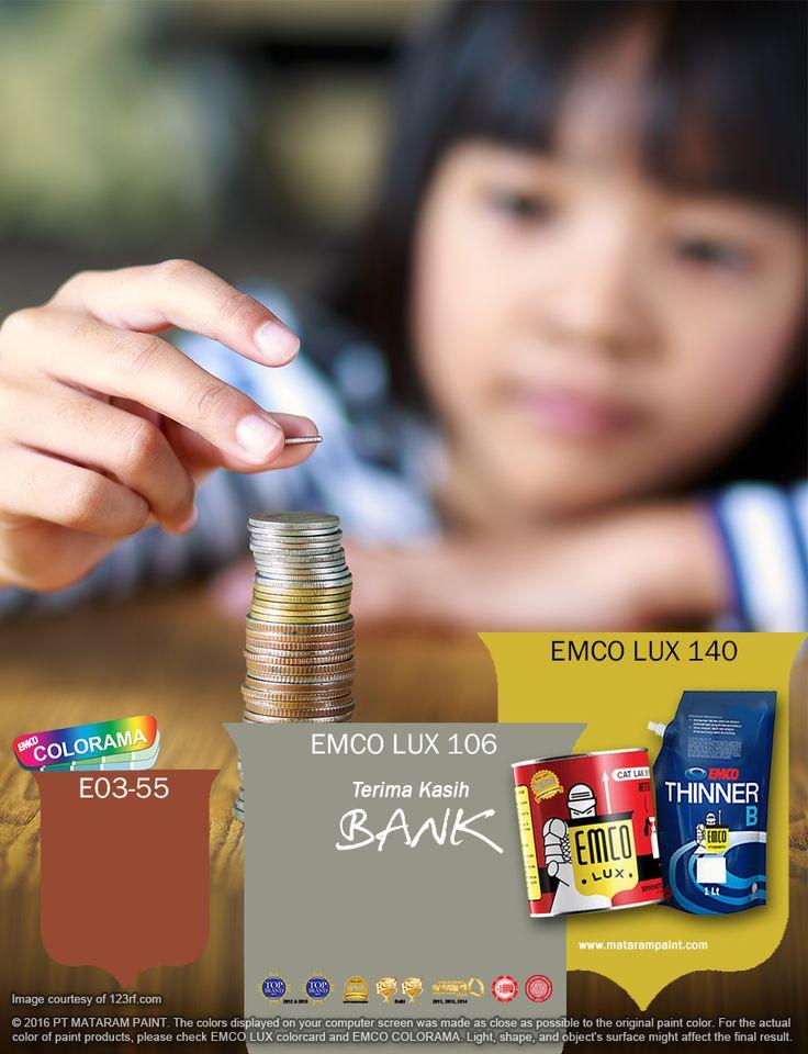 Kawan EMCO, sejak kecil kita sudah diajarkan menabung oleh orang tua kita. Dengan menabung kita bisa merancang apa saja yang kita inginkan di masa mendatang. Setiap bank menawarkan banyak program-program yang menari, agar kita gemar menabung. Kawan mari kita dukung program menabung ini demi masa depan kita dengan menghadirkan pilihan warna EMCO LUX 106, EMCO LUX 140 dan E03-55 pada palet EMCO. Untuk artikel menarik lainnya cek saja di http://matarampaint.com/news.php