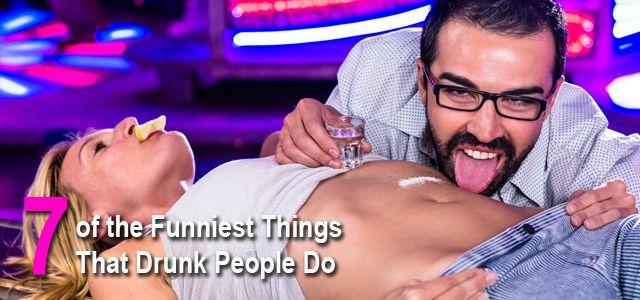Drunk People Funny Things | Drunk people | Pinterest