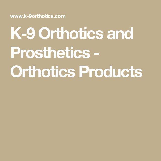 K-9 Orthotics and Prosthetics - Orthotics Products