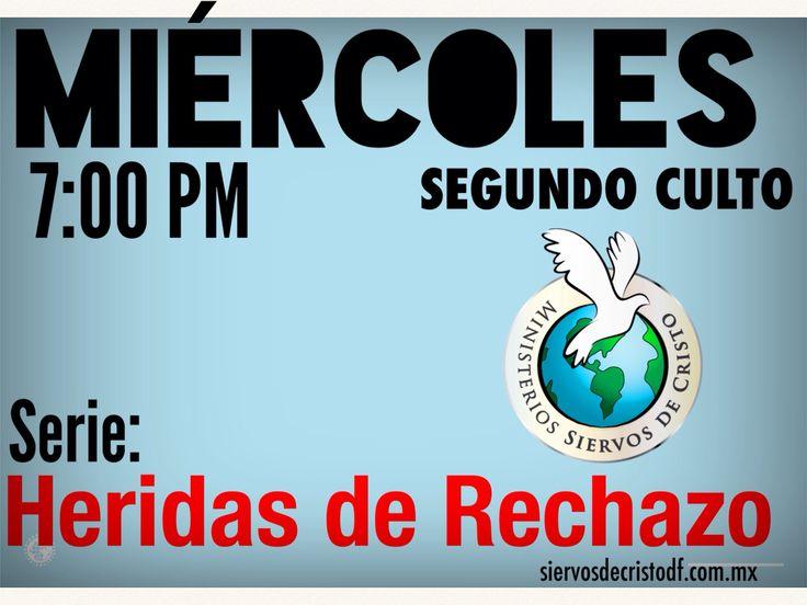 Serie:  Heridas de Rechazo  Culto Miércoles 7:00 pm