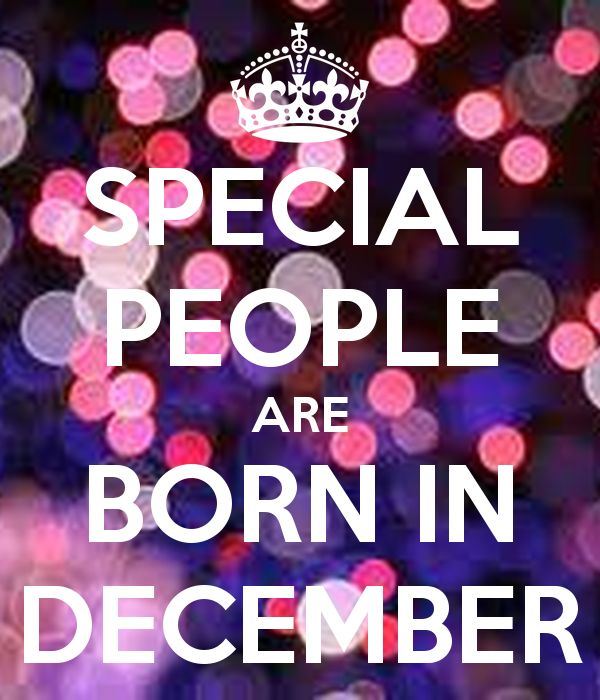 Birthday Quotes For My First Born Son: SPECIAL PEOPLE ARE BORN IN DECEMBER