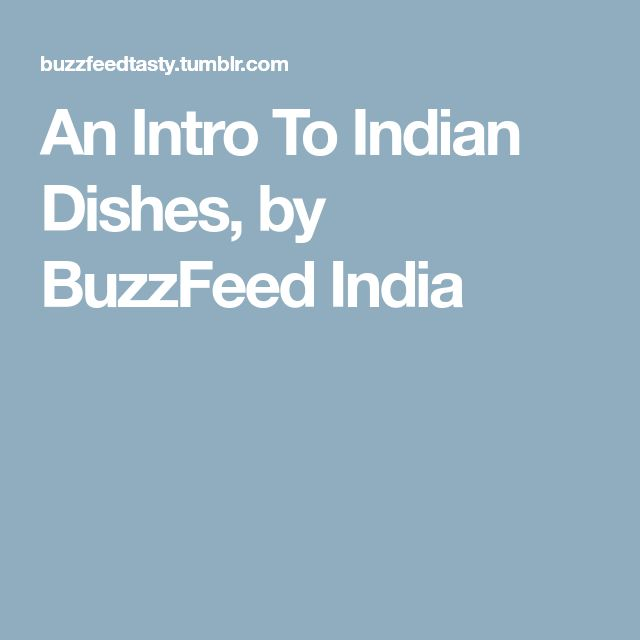 An Intro To Indian Dishes, by BuzzFeed India