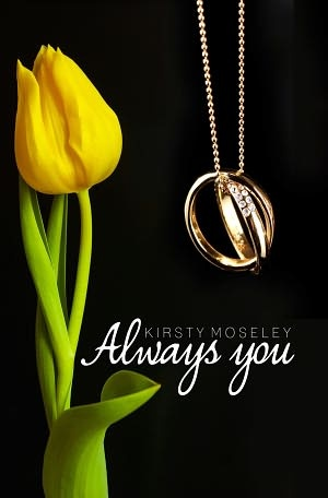 Always You by Kirsty Moseley...one of my favorite books!