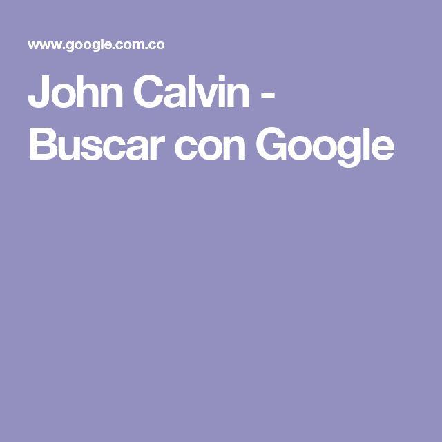 John Calvin - Buscar con Google