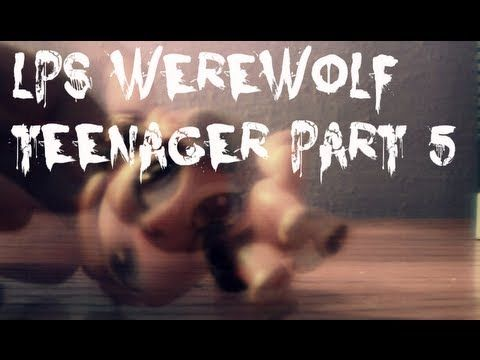 LPS Werewolf Teenager (The Remake) Part 5 - YouTube