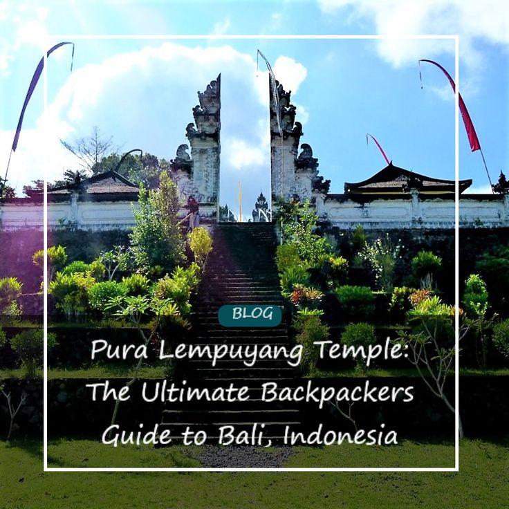 Pura Lempuyang:The Best Things to do in Bali