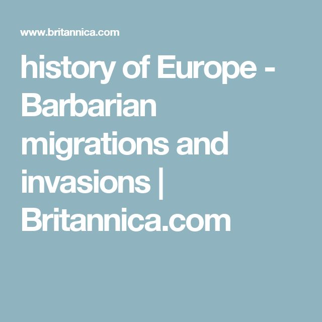 history of Europe - Barbarian migrations and invasions | Britannica.com