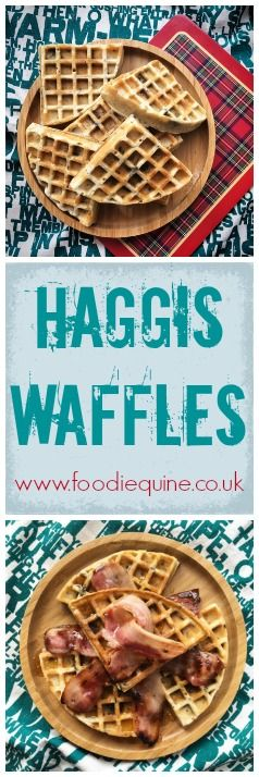 Foodie Quine - Scottish Haggis Waffles. Perfect for Burns Night & St Andrews Day.