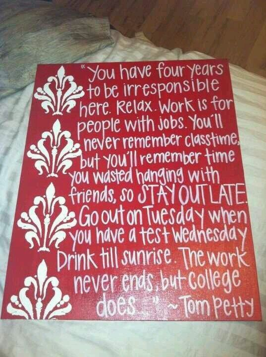 "One of my favorite quotes by one of my favorite artists... ""The work never ends, but college does."""