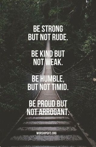 Strong, kind, humble, proud.