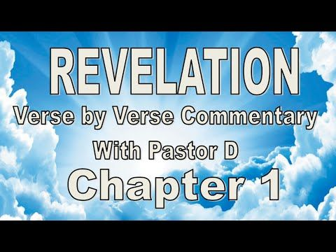 Revelation Chapter 1 - Verse by Verse Commentary with Pastor D