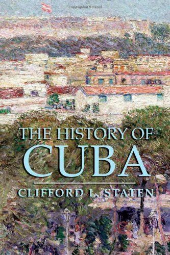 The History of Cuba (Palgrave Essential Histories) by Clifford L. Staten. $18.00. Author: Clifford L. Staten. Publisher: Palgrave Macmillan; 1st edition (August 11, 2005). Series - Palgrave Essential Histories