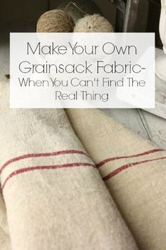 Make Your Own Grainsack Fabric- When You Can't Get Your Hands On The Real Stuff - Twelve On Main