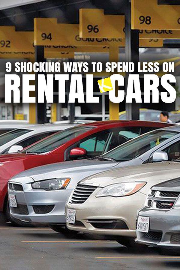 9 Shocking Ways To Spend Less On Rental Cars Car Rental Travel