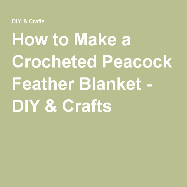 how to make a crocheted peacock feather blanket diy crafts