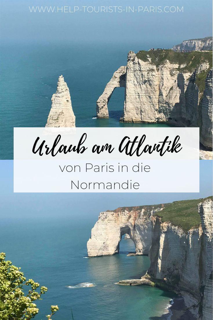 Von Paris In Die Normandie Urlaub Am Atlantik Frankreich Urlaub Urlaub Paris Urlaub
