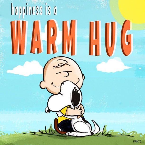 Happiness is a warm hug.