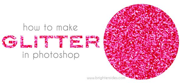 Tutorial: How To Make Glitter In Photoshop - Brighter Sides (formerly Kelsi Does Hair)