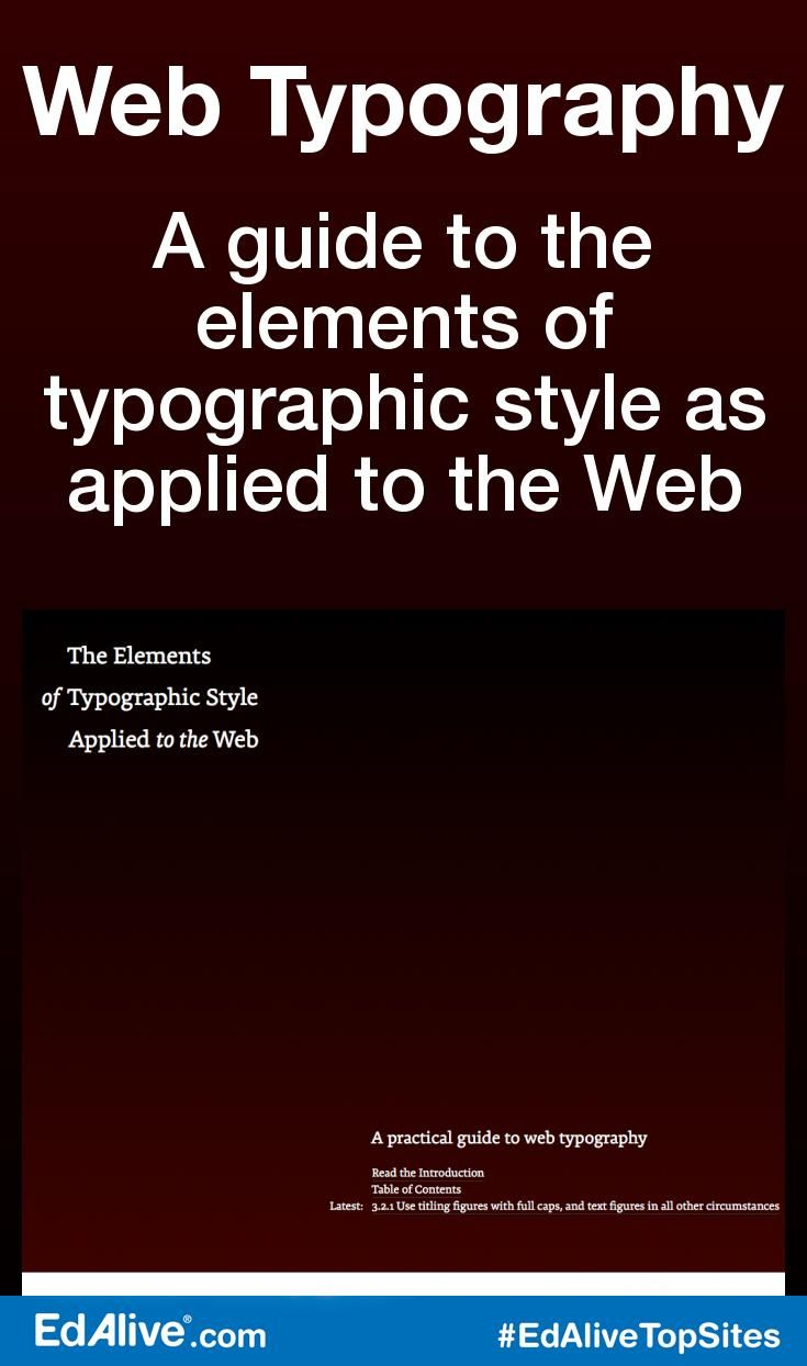 A guide to the elements of typographic style as applied to the Web | For too long typographic style and its accompanying attention to detail have been overlooked by web site designers, particularly in body copy. In years gone by this could have been put down to the technology, but now the web has caught up. Robert Bringhurst's book The Elements of Typographic Style is on many a designer's bookshelf and is considered to be a classic in the field. #Writing #EdAliveTopSites