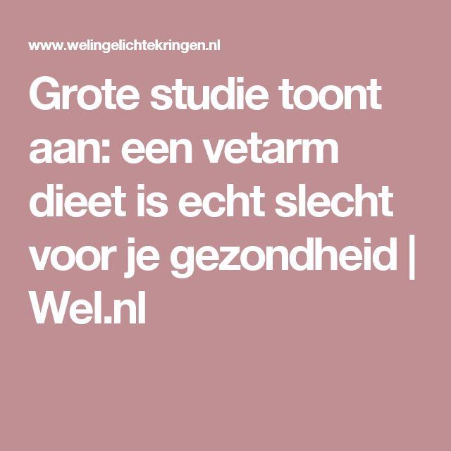 Grote studie toont aan: een vetarm dieet is echt slecht voor je gezondheid   Wel.nl
