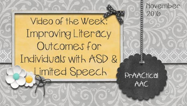 Video of the Week: Improving Literacy Outcomes for Individuals with ASD and Limited Speech