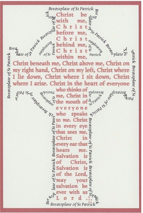 St. Patrick's Prayer, a daily prayer for Lent... our pastor in Lynchburg prayed this almost every Sunday.