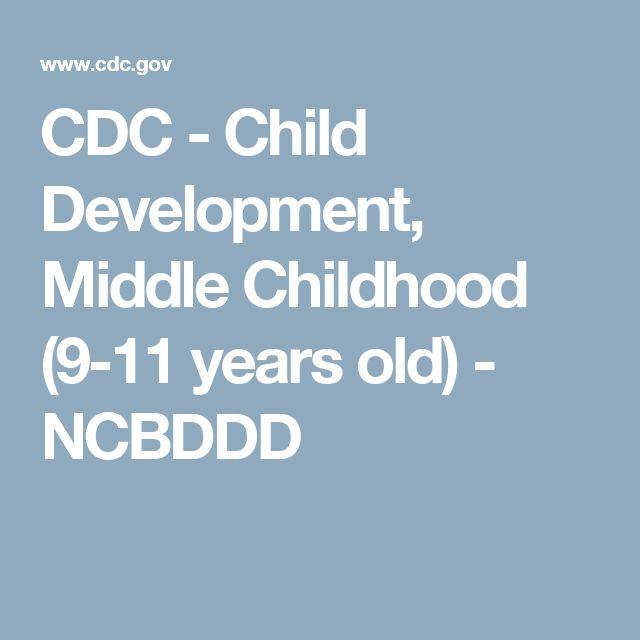 CDC - Child Development, Middle Childhood (9-11 years old) - NCBDDD