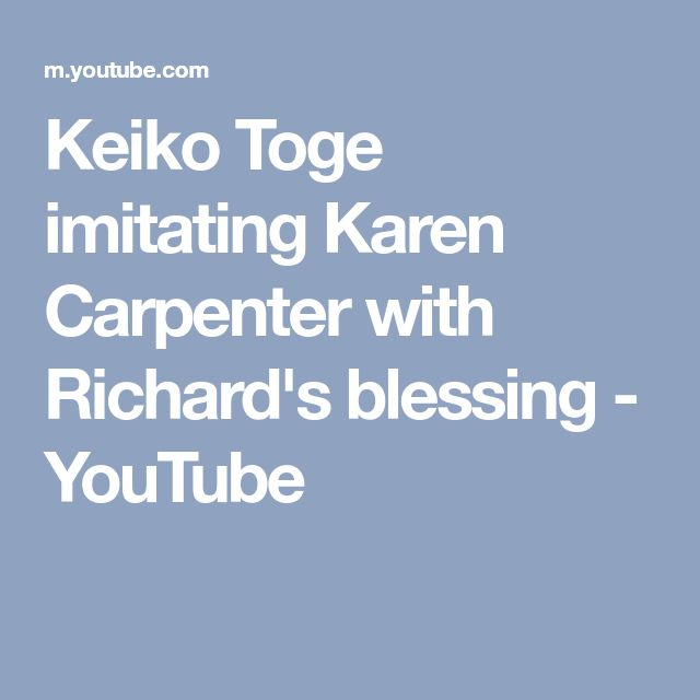 Keiko Toge imitating Karen Carpenter with Richard's blessing - YouTube