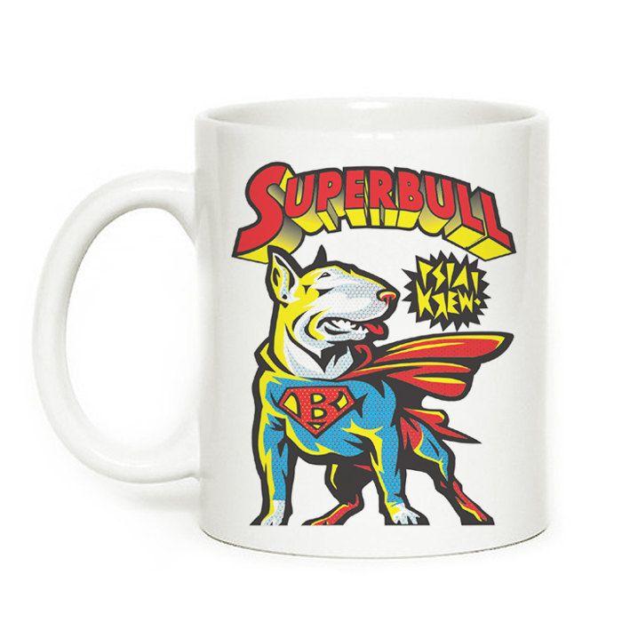 Mug with bull terrier, Super Bull, Dog Bull Terrier by PSIAKREW on Etsy