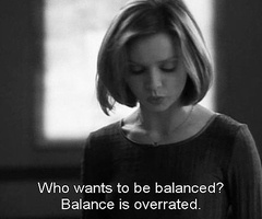 It's about oneness not balance! :)