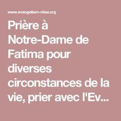 Prière à Notre-Dame de Fatima pour diverses circonstances de la vie, prier avec l'Evangile de la Vie