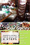 Free Kindle Book -   Our Galley: Provisioning your Boat in 6 Steps (Volume Book 1)