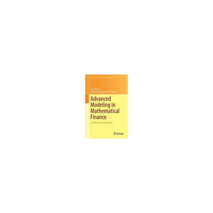 Advanced Modelling in Mathematical Finance : In Honour of Ernst Eberlein (Hardcover)