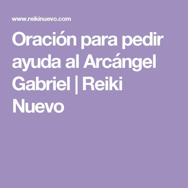 Oración para pedir ayuda al Arcángel Gabriel | Reiki Nuevo