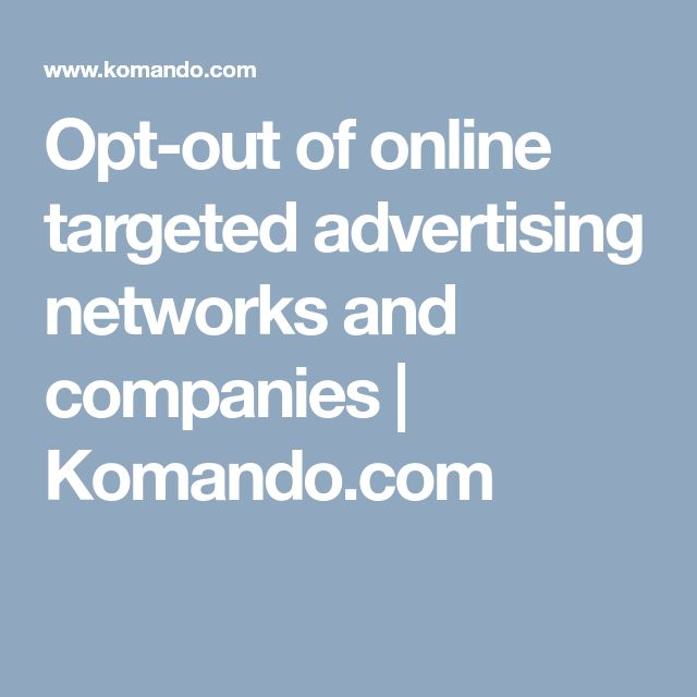 Opt-out of online targeted advertising networks and companies | Komando.com