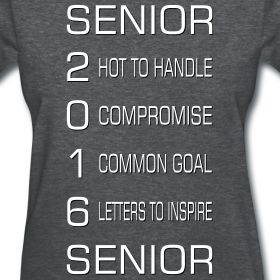 Women's Senior 2016 Inspirational TShirt.  Men's styles as well and many colors.  Great for getting your whole class to Team-build!