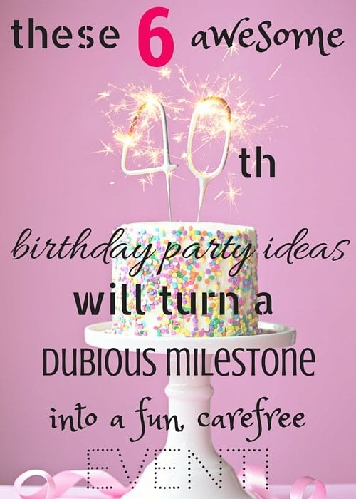 These 6 Awesome 40th Birthday Party Ideas Will Turn A Dubious Milestone Into A Fun, Carefree Event #40thbirthday #partyideas #canvasfactory