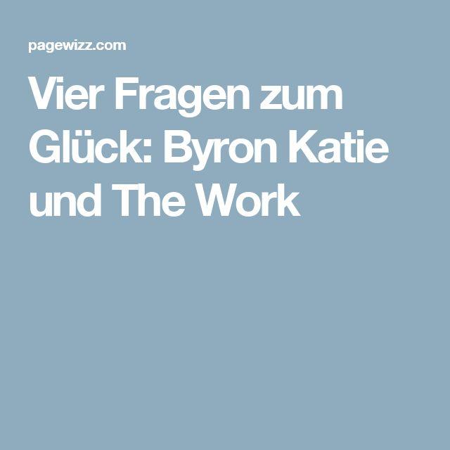 Vier Fragen zum Glück: Byron Katie und The Work