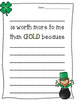 St. Patrick's Day - Worth more than GOLD - Writing PromptYour students will write about something or someone that is worth more to them than gold. This product includes choices of black and white, color, wide ruled, and narrow ruled paper.