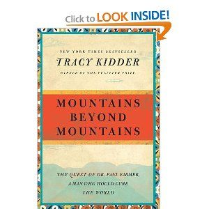 mountains beyond mountains by tracy kidder essay Healthcare argument, haiti - tracy kidder's mountains beyond mountains.