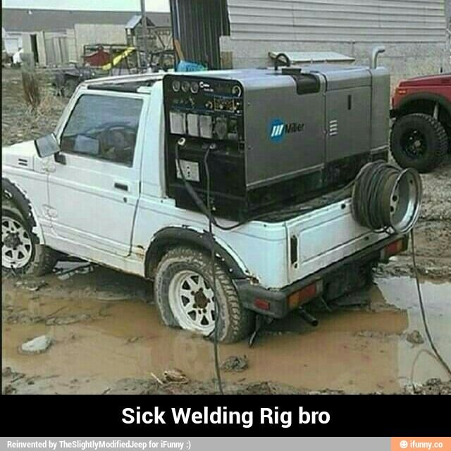 Sick Welding Rig bro That is some shit right there, HELLYEAH!!