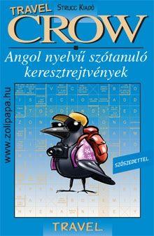 Crow Travel - utazás Leírás: Az utazás kapcsán felmerülő szavakat és kifejezéseket gyakoroltatja, mindent, amire szükség lehet egy külföldi kiránduláshoz. A könyv végén szószedet foglalja össze a témához kapcsolódó szavakat, kifejezéseket. www.zolipapa.hu