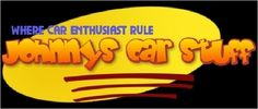JOHNNYS CAR STUFFJohnny's Car Stuff is an online source where auto enthusiast can shop for automotive related merchandise. It's also a place where car enthusiast can share tips tricks and how-to ideas.Johnny's Garage is an online source for automotive, sports related and vintage type merchandise. This site is dedicated in loving memory to my son and best friend Johnny Morgan.Johnny loved Cool and FAST Cars and he was a HUGE Baltimore Ravens fan.Johnny wanted to leave this world a better…