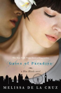 Gates of Paradise (Blue Bloods Series #7) By Melissa De La Cruz