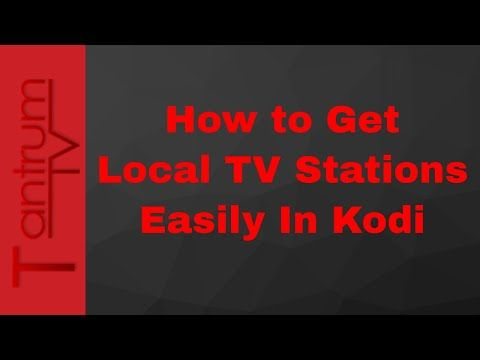 How to Find Local TV Stations in Kodi Easy - YouTube