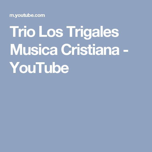 Trio Los Trigales Musica Cristiana - YouTube