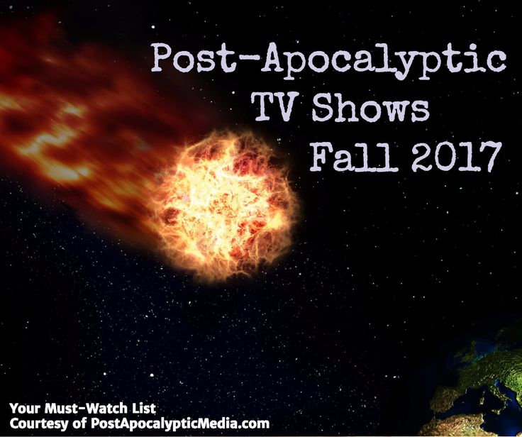 Here are all the new and returning post-apocalyptic TV shows for the Fall of 2017, their premiere dates, and which you don't want to miss.